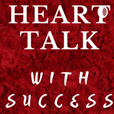 HEART TALK WITH SUCCESS.