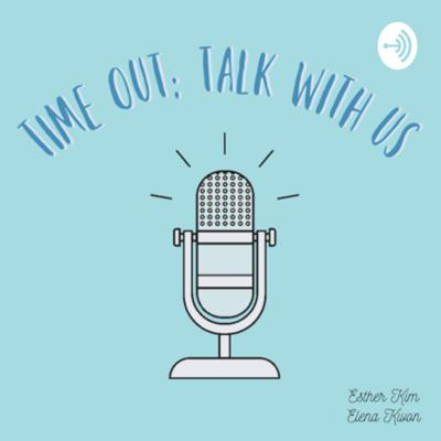 Time Out: Talk With Us