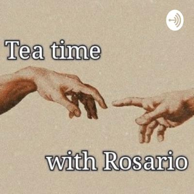Tea Time With Rosario