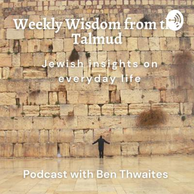 Weekly Wisdom from the Talmud