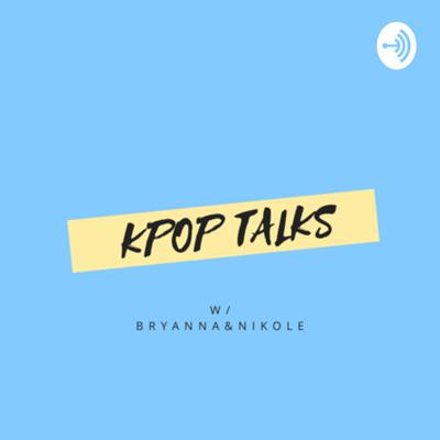 Hello! We are Bryanna & Nikole we talk about kpop on our podcast called Kpop Talks!! Make sure to listen to it ! Each episode is conversation about a different band !!