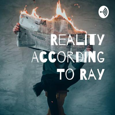Reality According To Ray