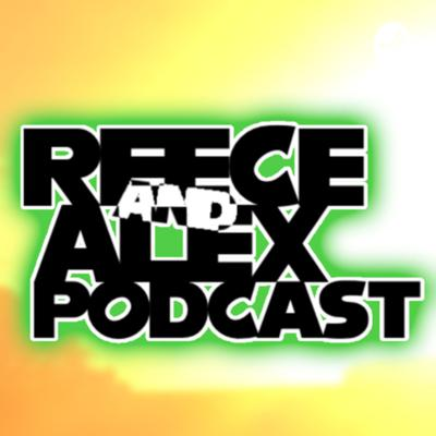 Reece And Alex's Podcast