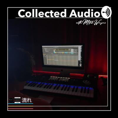 Collected Audio (with Mitch Wayne)