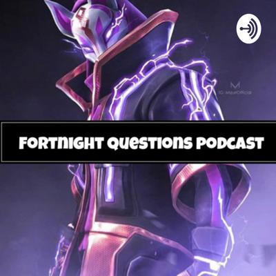 I'm new to podcasting fortnight questions