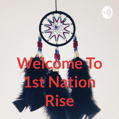 Welcome To 1st Nation Rise