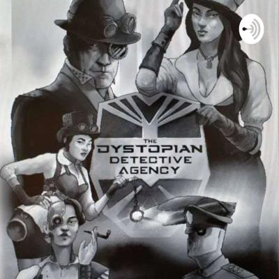 The Dystopian Detective Agency Ep1