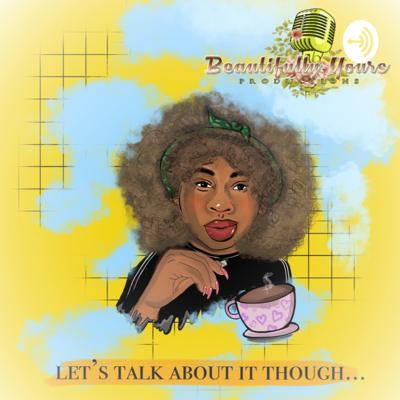 Sprinkling Black Girl Magic everywhere I go! Let's Talk About It Though... is an open conversation podcast where we discuss everything from relationship and life advice to hit shows and new music. Support this podcast: https://anchor.fm/letstalkaboutitthough/support