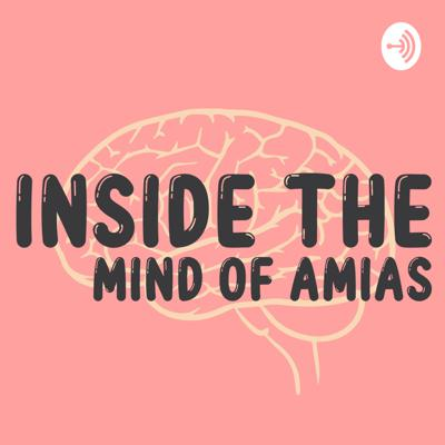 Inside the Mind of Amias