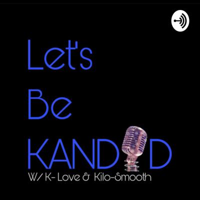 Let's Be Kandid Late Nite Show