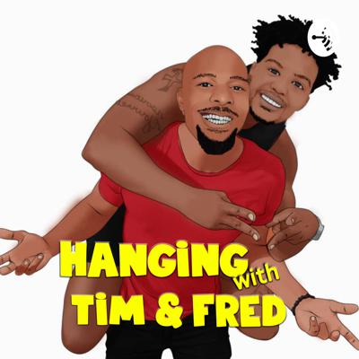Hanging with Tim & Fred