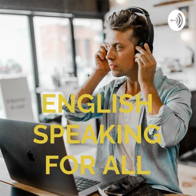ENGLISH SPEAKING FOR ALL