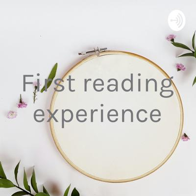 First reading experience