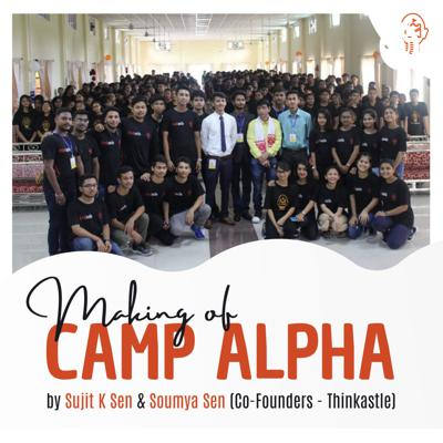 Arguably the best ever event for students in the region, Thinkastle's Camp Alpha was attended by 400+ students from Digboi, Bargolai and Duliajan (Assam, India). As we record the podcast on 12th July 2020, we mark the 1 year anniversary of the Camp.  In this podcast, we will take you through the journey, the entire one. The highs, the lows, the fun, the cry, the multiple failures behind the success which we experienced in those two days at the Camp.  I hope you like it. Also, we will be publishing episodes on a weekly basis. So listen once, and make sure to come back again.