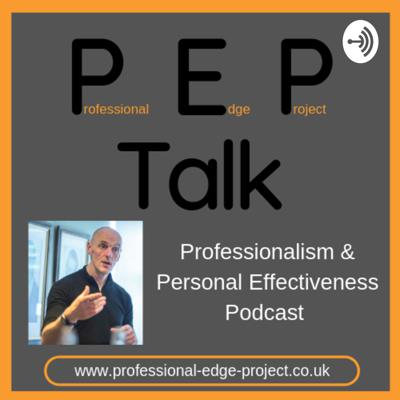 Welcome to P.E.P Talk! A podcast from Professional Edge Project. Building Professional excellence, strengthening mental resilience and enhancing personal effectiveness. This project is all about increasing understanding and awareness of what we do and why we do it and explores ways in which we can improve ourselves. It's about developing a 'Professional Edge', about staying sharp....on point. By taking care of ourselves we can better serve others.