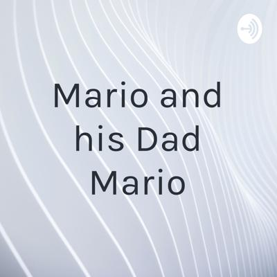 Mario and his Dad Mario