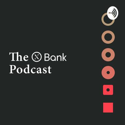 The XBank Podcast
