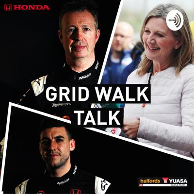 Grid Walk Talk - hosted by Louise Goodman, Matt Neal & Dan Cammish