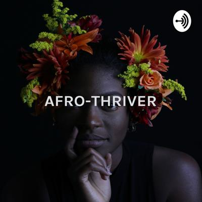 AFROTHRIVER - Lets Talk about