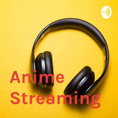 Anime Streaming