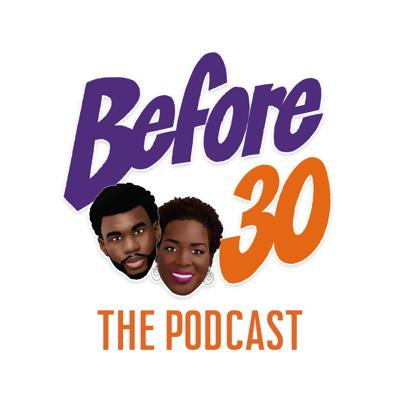 Before 30: The Podcast
