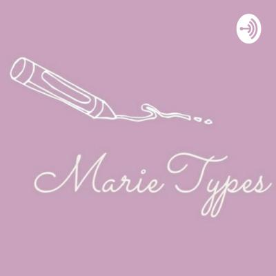 Marie Types is the podcast where no topic is too deep. We will be discussing all things teens, christianity and our opinions on the current events in todays society. So stay active for the episodes to come!!