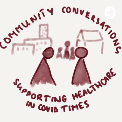 Community conversations supporting health care in covid times