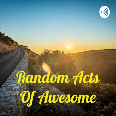 Random Acts Of Awesome