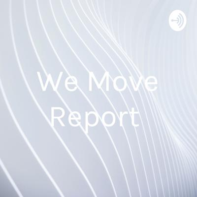We Move Report