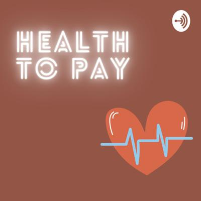 Health to Pay