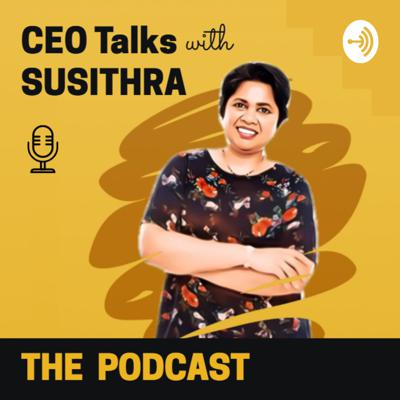 CEO Talks with SUSITHRA