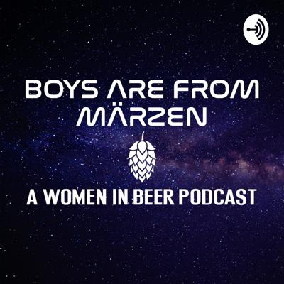 Boys Are From Märzen: A Women In Beer Podcast