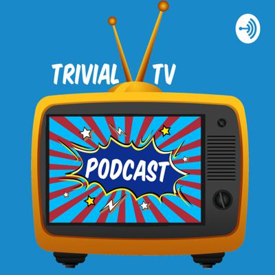 Trivial TV Podcast