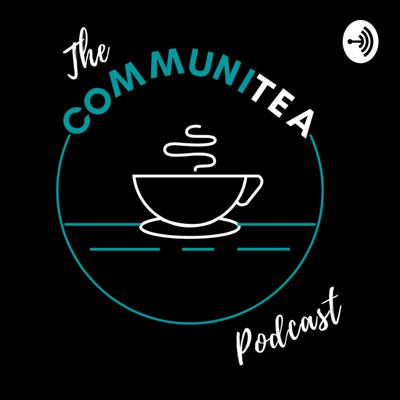 The CommuniTEA Podcast