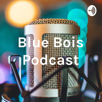 Blue Bois Podcast