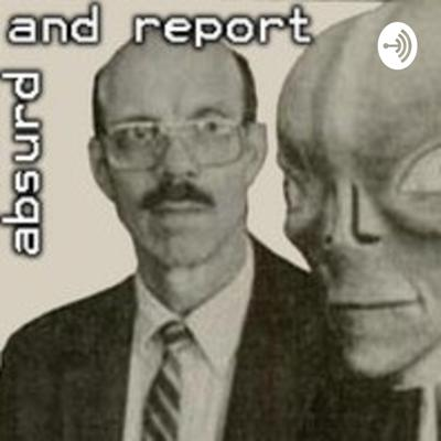 Absurd and Report