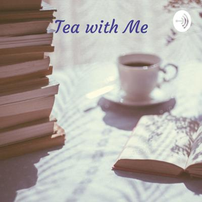 Tea with Me: A Glimpse into Histories and Mysteries