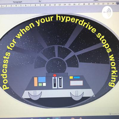 Podcasts for when your Hyperdrive stops working