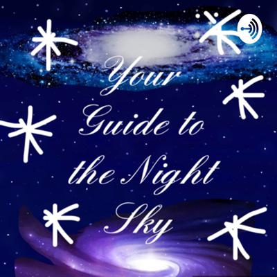Your Guide to the Night Sky