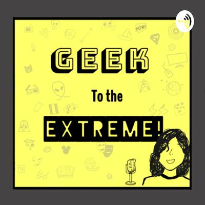 Geek to the Extreme!
