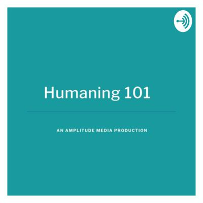 Humaning 101: Adventures in Human Communication