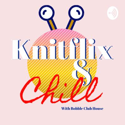Knitflix And Chill