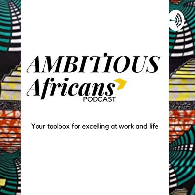 For Ambitious Africans
