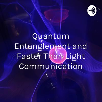 Quantum Entanglement and Faster Than Light Communication