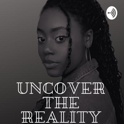 Uncover the Reality