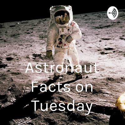 Get your new astronaut facts on Tuesday with your fun host, Eyla!