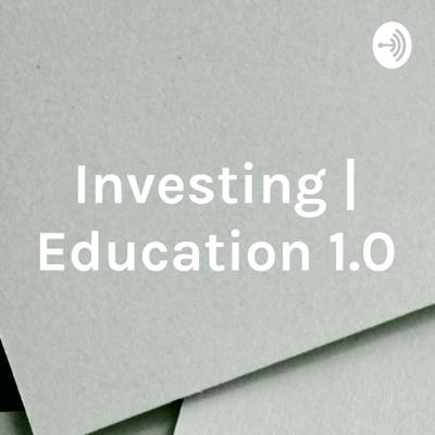 Investing | Education 1.0
