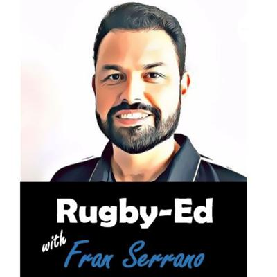 Rugby - Ed with Fran Serrano