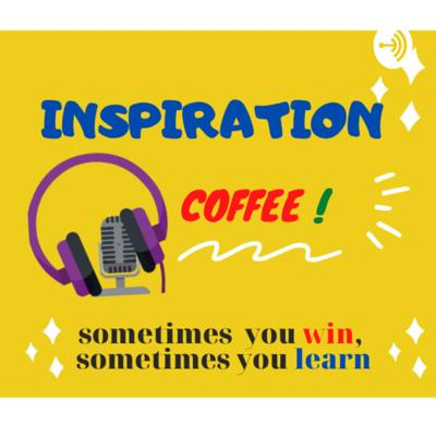 Be inspired today with Inspirational Coffee.  It's so easy to lose track of your goals and dreams in the busyness of parenting, entrepreneurship, ministry & career. God has greatness in store for you! Listen and be inspired to live fulfilled and on PURPOSE- BODY, MIND & SPIRIT- the whole YOU!  Inspiration coffee podcast mission is to INSPIRE and EDUCATE you. It is my pleasure to provide the best information on how to better your life, and create results for you.   keep Listen & keep Inspiration
