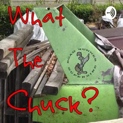 WhatTheChuck?